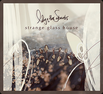 strange glass house by lily of the suburbs
